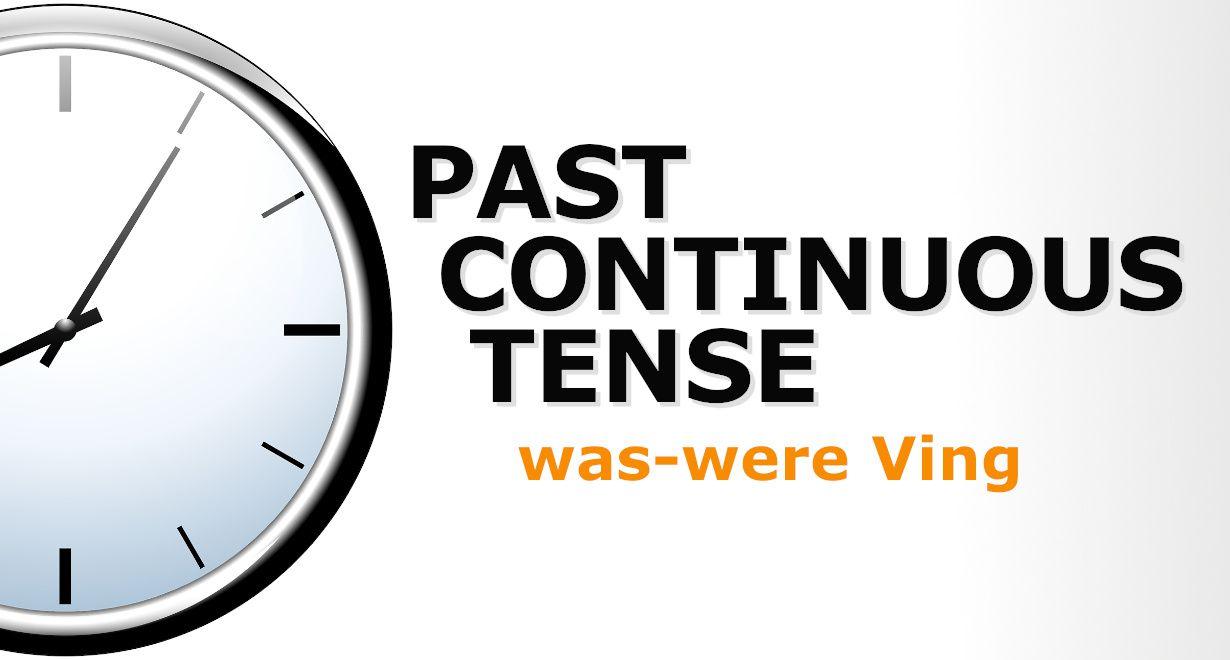 Thì quá khứ tiếp diễn (Past Continuous) - cách dùng, công thức và bài tập