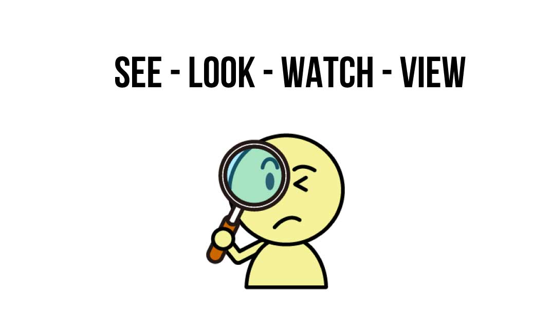 Phan Biệt See Look Watch Va View Trong Tiếng Anh Jes Edu Vn