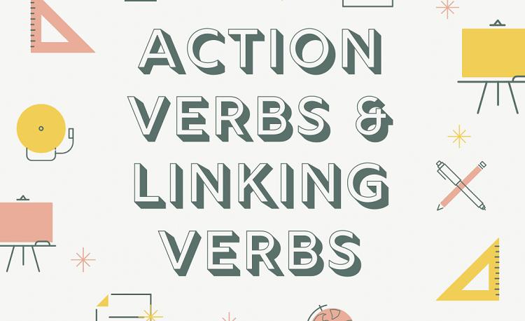 Cách phân biệt giữa Linking verb và Action verb - jes.edu.vn